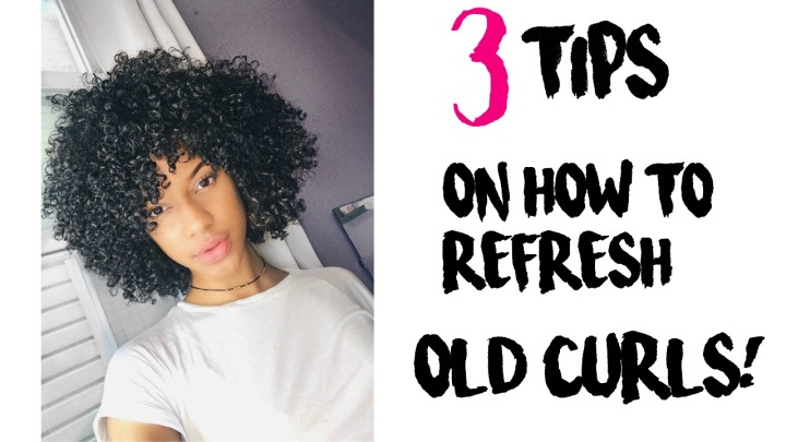 3 Tips On How To Refresh Old Curls!